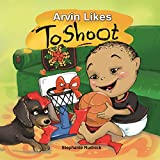 Arvin Likes To Shoot (Little Ballers Of The World Book 7)