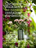 img - for Christine Walkden's No-Nonsense Container Gardening by Christine Walkden (2013-02-28) book / textbook / text book