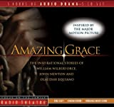 img - for Amazing Grace: The Inspirational Stories of William Wilberforce, John Newton, and Olaudah Equiano (Radio Theatre) book / textbook / text book