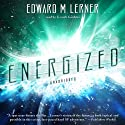 Energized (       UNABRIDGED) by Edward M. Lerner Narrated by Grover Gardner