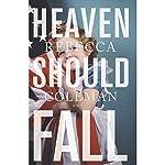 Heaven Should Fall | Rebecca Coleman