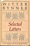 img - for Selected Letters (The Works of Witter Bynner) book / textbook / text book