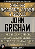 img - for John Grisham Series Reading Order & Guide: Jake Brigance Series, Theodore Boone Series, The Firm, The Pelican Brief, and every other book! (SeriesReadingOrder.com Book List 3) book / textbook / text book