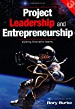 img - for Project Leadership and Entrepreneurship: Building Innovative Teams (Project Management) book / textbook / text book