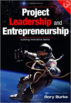 Project Leadership And Entrepreneurship: Building Innovative Teams (Project Management Series)