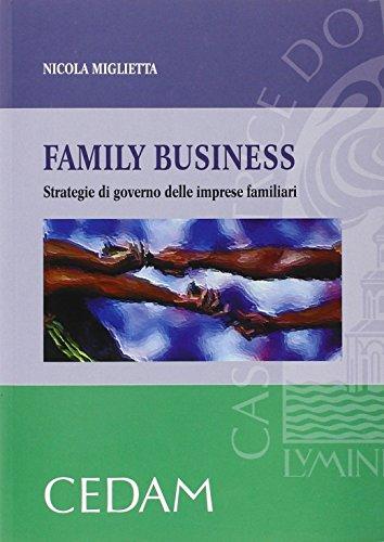 Family business. Strategie di governo delle imprese familiari