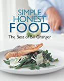 Simple Honest Food: The Best of Bill Granger