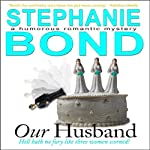Our Husband: A Humorous Romantic Mystery | Stephanie Bond