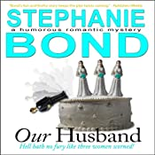 Our Husband: A Humorous Romantic Mystery | [Stephanie Bond]