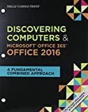 img - for Shelly Cashman Series Discovering Computers & Microsoft Office 365 & Office 2016: A Fundamental Combined Approach, Loose-leaf Version book / textbook / text book