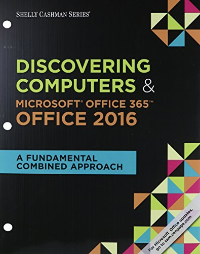 Shelly Cashman Series Discovering Computers & Microsoft Office 365 & Office 2016: A Fundamental Combined Approach, Loose-leaf VersionBy