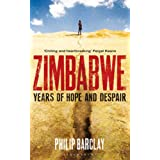 Zimbabwe: Years of Hope and Despair ~ Philip Barclay