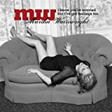"I Know You're Married But I've Got Feelings Toovon ""Martha Wainwright"""