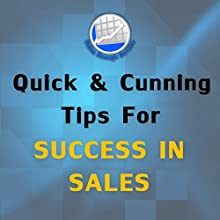 Quick and Cunning Tips for Success in Sales (       UNABRIDGED) by Guy Arnold Narrated by Guy Arnold