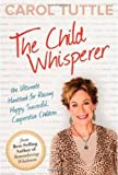 img - for The Child Whisperer, The Ultimate Handbook for Raising Happy, Successful, and Cooperative Children book / textbook / text book