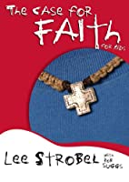 The Case for Faith for Kids (Case for... Series for Kids)