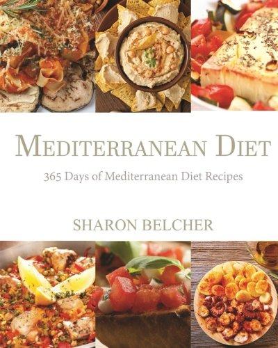 Mediterranean Diet: 365 Days of Mediterranean Diet Recipes (Mediterranean Diet Cookbook, Mediterranean Diet For Beginners, Mediterranean Cookbook, Mediterranean Slow cooker Cookbook) (Mediterranean Slow Cooking compare prices)
