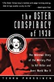 img - for The Oster Conspiracy of 1938: The Unknown Story of the Military Plot to Kill Hitler and Avert World War II book / textbook / text book