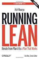 Running Lean: Iterate from Plan A to a Plan That Works, 2nd Edition