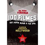 100 filmes que podem mudar a sua vida – O livro de autoajuda de Hollywood