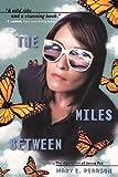 The Miles Between (Turtleback School & Library Binding Edition)