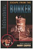 img - for Escape From the Bunker: The Escape of Adolf Hitler and Martin Bormann From The Fuhrer Bunker book / textbook / text book