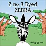 Z the Three Eyed Zebra