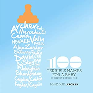 100 Terrible Names for a Baby Audiobook