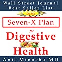 Dr. M's Seven-X Plan for Digestive Health: Digestive Wellness, Volume 1 Audiobook by Anil Minocha Narrated by Gabrielle Byrne