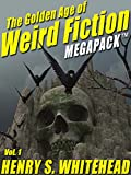 Product B00SLLUWR6 - Product title The Golden Age of Weird Fiction MEGAPACK TM, Vol. 1: Henry S. Whitehead
