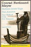 Conrad Ferdinand Meyer: Huttens letzte Tage / Das Amulett/ Der Schuß von der Kanzel