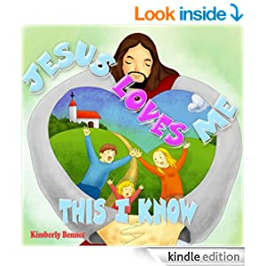 Children's Book: Jesus Loves Me This I Know (A Bible Based Children's Picture Book)