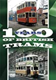 One Hundred Years of British Trams [DVD]