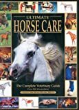 Ultimate Horse Care (The Ultimate) (1860541860) by McEwen, John