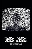 Don DeLillo White Noise (Picador 40th Anniversary Edition) (Picador 40th Anniversary Editn)