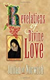 Revelations of Divine Love (Dover Value Editions) (0486452441) by Norwich, Julian of