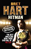 Bret Hart Hitman: My Real Life in the Cartoon World of Wrestling