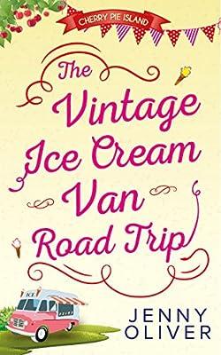 The Vintage Ice Cream Van Road Trip (Cherry Pie Island - Book 2)