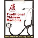 Traditional Chinese Medicine ~ Prof. Song Xuan Ke