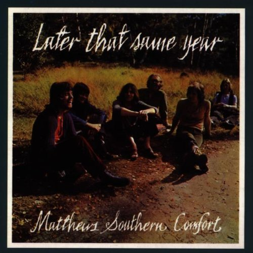 later-that-same-year-by-matthews-southern-comfort