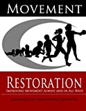 Movement Restoration: Improving Movement Always and in All Ways