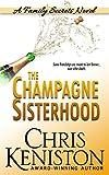 Champagne Sisterhood: A Family Secrets Novel