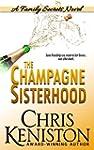 Champagne Sisterhood: A Family Secret...