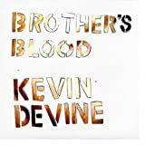 Brother's Blood (Dig) Kevin Devine