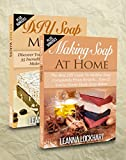 Soap Making: Soap Making Box Set: Making Soap At Home: The Best DIY Guide To Making Soap Completely From Scratch. & DIY Soap Making: Discover Your True ... Recipes (DIY Beauty Collection Book 11)