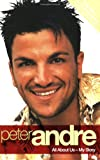 Peter Andre Peter Andre: All about Us- My Story