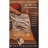 Love's Executioner and Other Tales of Psychotherapy (Penguin Psychology)by Irvin D. Yalom