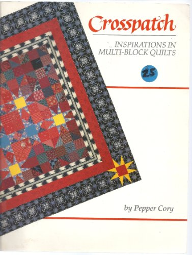 Crosspatch: Inspirations in Multi-Block Quilts