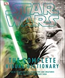 img - for Star Wars: The Complete Visual Dictionary - The Ultimate Guide to Characters and Creatures from the Entire Star Wars Saga book / textbook / text book