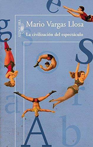 La civilización del espectáculo (BIBLIOTECA VARGAS LLOSA)